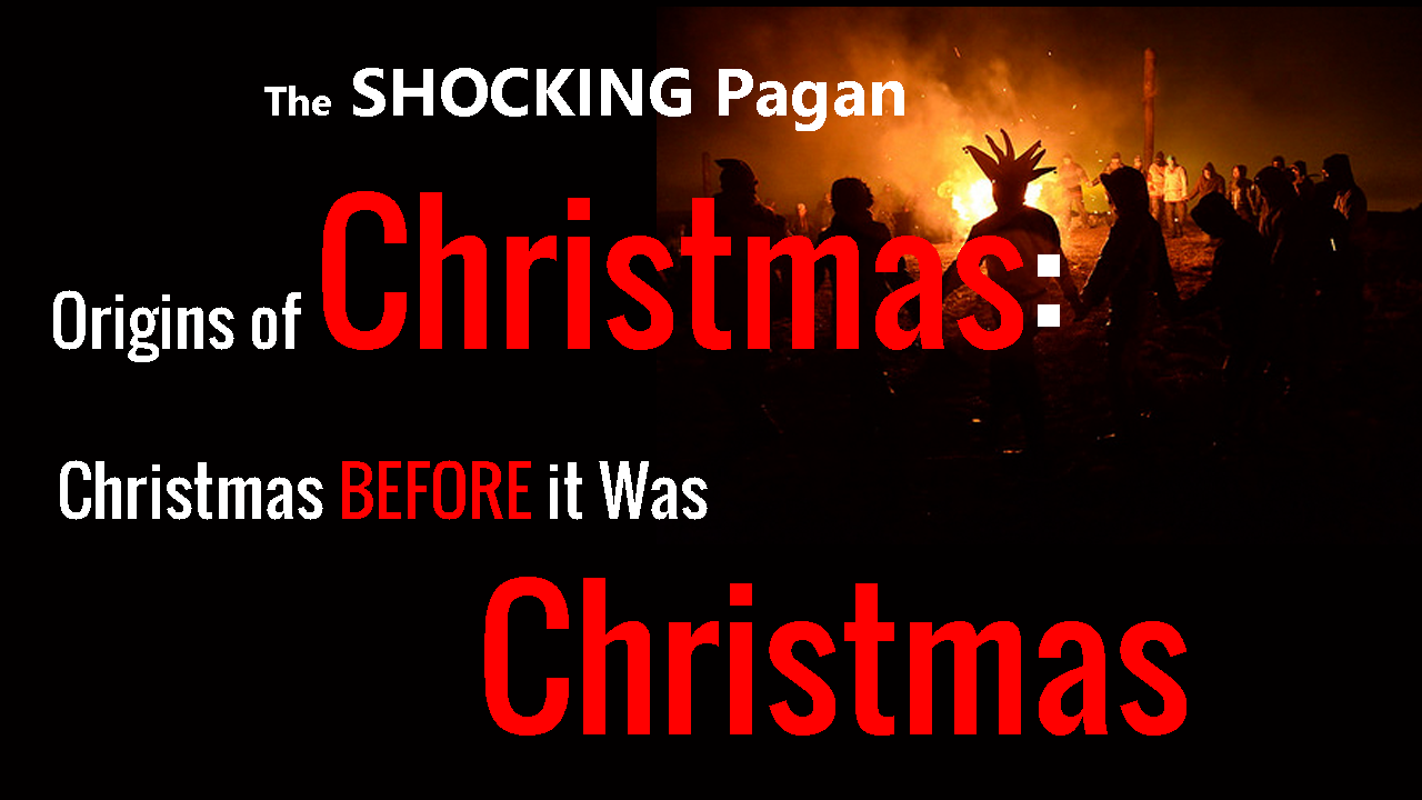 The SHOCKING Pagan Origins of Christmas